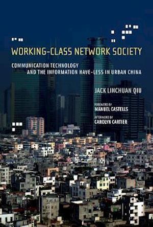 Working-Class Network Society af Jack Linchuan Qiu
