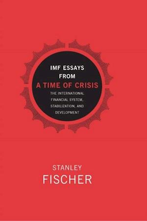 IMF Essays from a Time of Crisis af Stanley Fischer