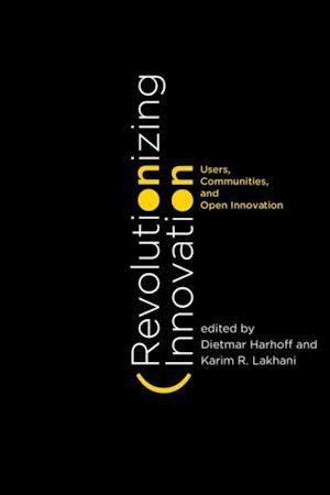 Revolutionizing Innovation af Dietmar Harhoff, Karim R. Lakhani