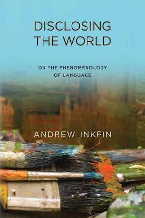 Disclosing the World af Andrew Inkpin