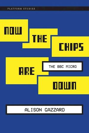 Now the Chips Are Down af Alison Gazzard