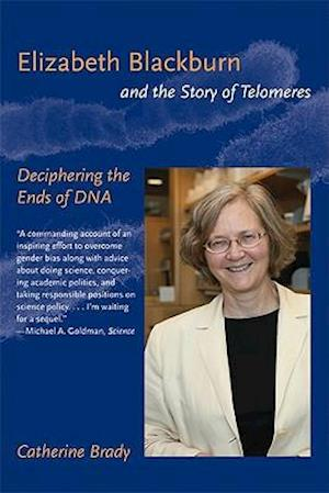 Elizabeth Blackburn and the Story of Telomeres af Catherine Brady