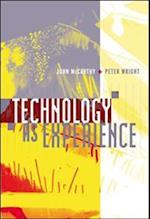 Technology as Experience af John J McCarthy, Peter Wright, John Mccarthy