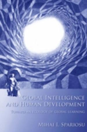Global Intelligence and Human Development af Mihai I. Spariosu