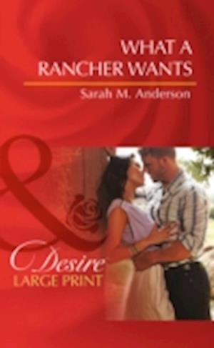 What a Rancher Wants af Sarah M. Anderson