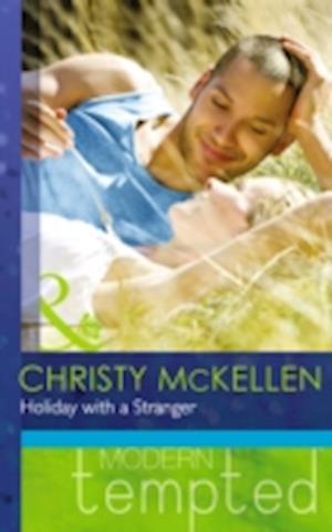 Holiday with a Stranger af Christy McKellen