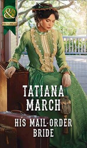 Bog, paperback His Mail-Order Bride (the Fairfax Brides, Book 1) af Tatiana March