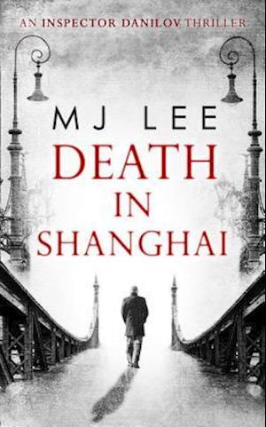 Bog, paperback Death in Shanghai (Inspector Danilov, Book 1) af M. J. Lee