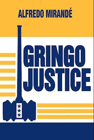 Gringo Justice af Alfredo Mirande