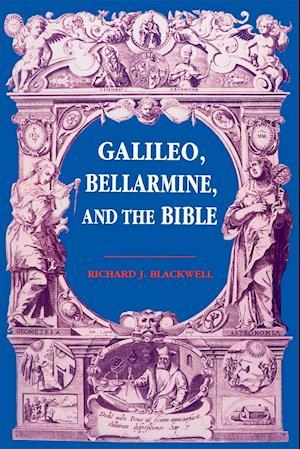 Galileo, Bellarmine, and the Bible af Richard J. Blackwell
