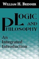 Logic and Philosophy af William H. Brenner