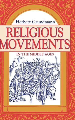 Bog, hardback Religious Movements in the Middle Ages af Herbert Grundmann
