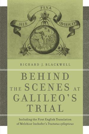 Behind the Scenes at Galileo's Trial af Richard J. Blackwell