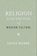 Religion and the Rise of Modern Culture af Louis Dupre