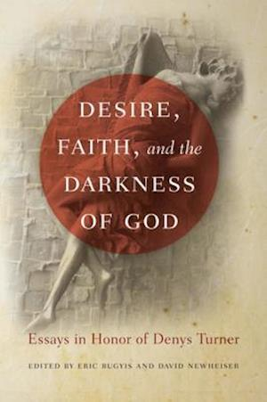 Desire, Faith, and the Darkness of God