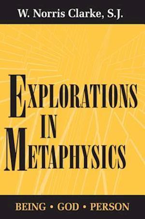 Explorations in Metaphysics af S.J. W. Norris Clarke