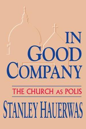 In Good Company af Stanley Hauerwas