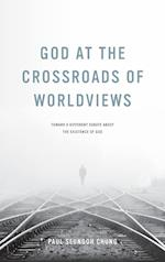 God at the Crossroads of Worldviews