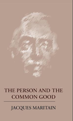 Bog, hardback The Person and the Common Good af Jacques Maritain