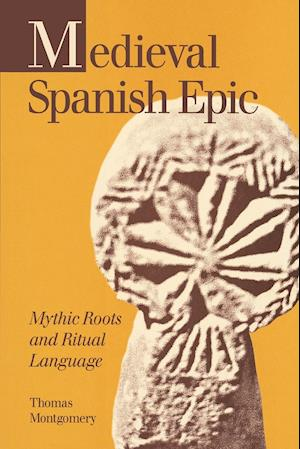 Medieval Spanish Epic af Thomas Montgomery
