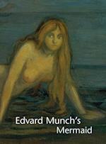 Edvard Munch's Mermaid af John Zarobell