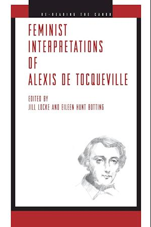 Feminist Interpretations of Alexis de Tocqueville af Jill Locke