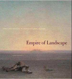 Empire of Landscape af John Zarobell