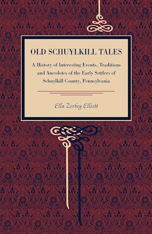 Old Schuylkill Tales af Ella Zerbey Elliott