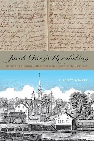 Jacob Green's Revolution af S. Scott Rohrer
