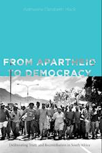 From Apartheid to Democracy (Rhetoric and Democratic Deliberation, nr. 11)