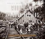 Wood Hicks and Bark Peelers (Keystone Booksr)