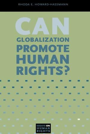 Can Globalization Promote Human Rights? af Rhoda E. Howard-Hassmann
