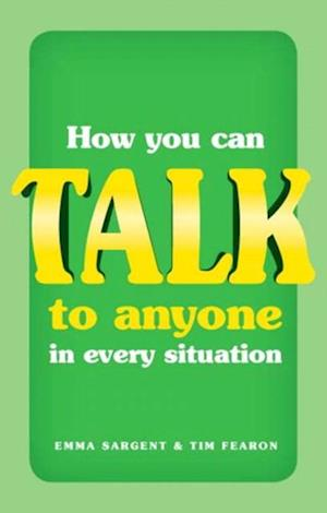 How You Can Talk to Anyone in Every Situation af Emma Sargent