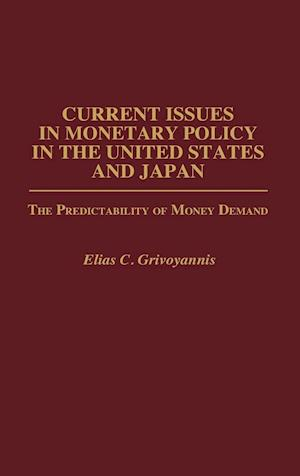 Current Issues in Monetary Policy in the United States and Japan af Elias Grivoyannis