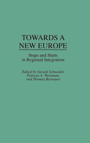 Towards a New Europe af Gerald Schneider