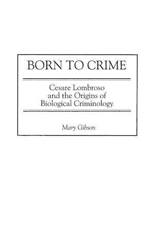 Born to Crime af Mary Gibson