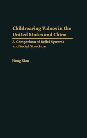 Childrearing Values in the United States and China af Hong Xiao