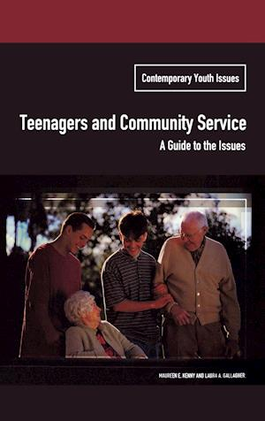 Teenagers and Community Service af Daniel D. Arreola, Laura A. Gallagher, Maureen Kenny
