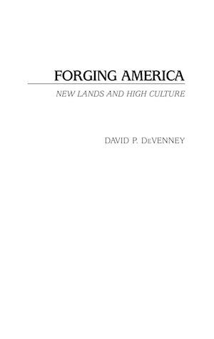 Forging America af David P Devenney