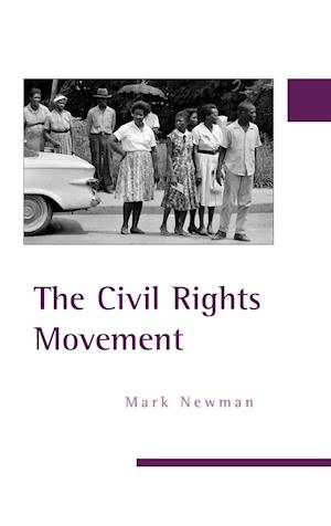The Civil Rights Movement af Mark Newman