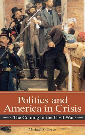 Politics and America in Crisis af Michael S. Green