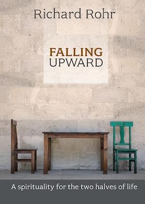 Falling Upward af Richard Rohr