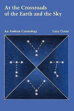 At the Crossroads of the Earth and the Sky af Gary Urton