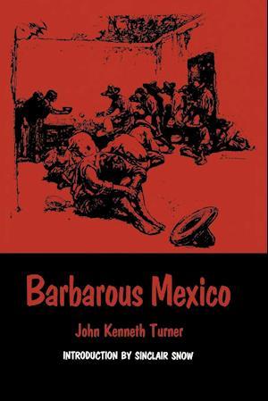 Barbarous Mexico af John Kenneth Turner