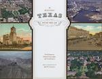 Historic Texas from the Air af Gerald Saxon, David Buisseret, Richard Francaviglia