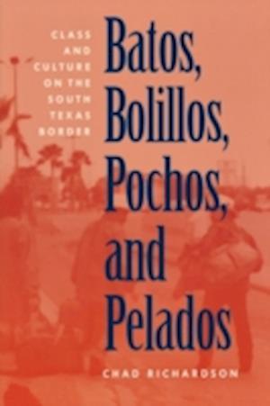 Batos, Bolillos, Pochos, and Pelados af Chad Richardson