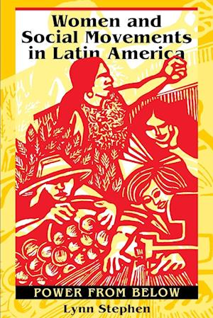 Women and Social Movements in Latin America af Lynn Stephen