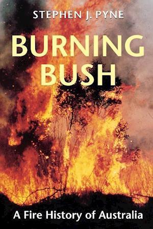 Burning Bush af Stephen J. Pyne