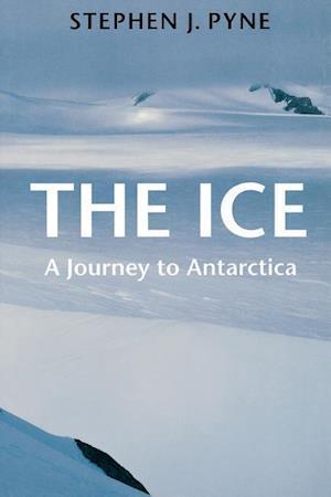 The Ice af Stephen J. Pyne
