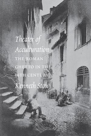 Theatre of Acculturation af Kenneth Stow